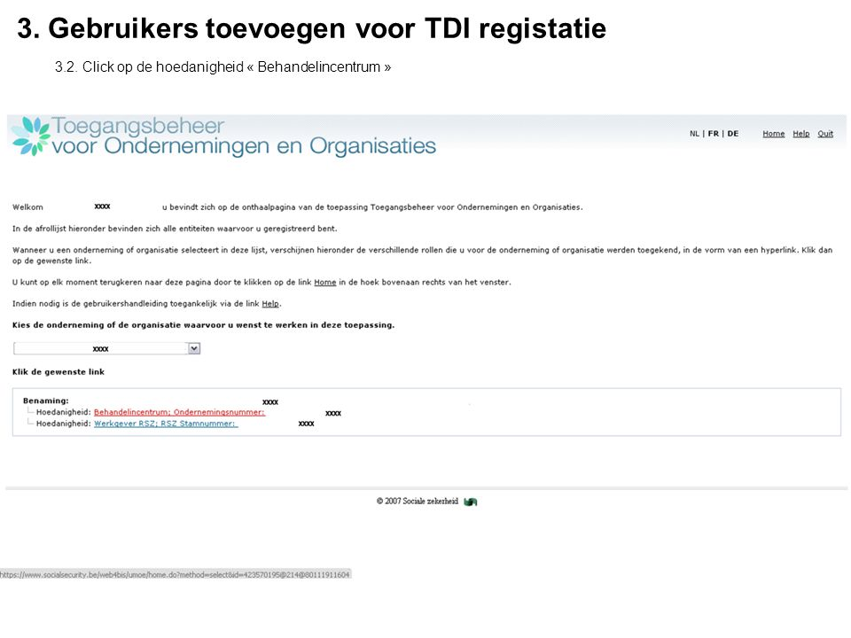 3. Gebruikers toevoegen voor TDI registatie 3.2. Click op de hoedanigheid « Behandelincentrum »