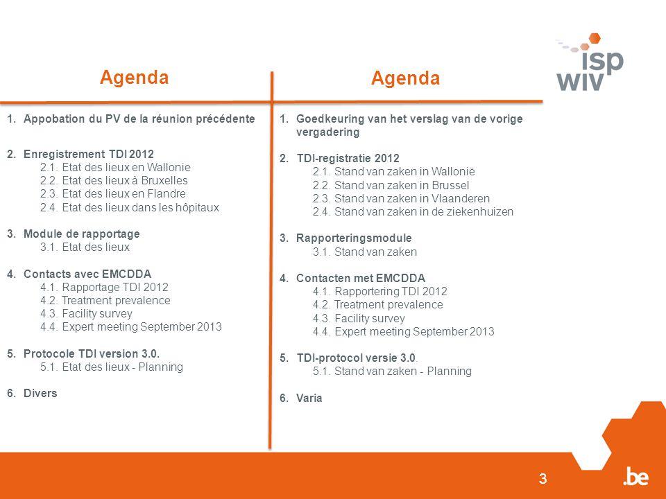 3 Agenda 1.Appobation du PV de la réunion précédente 2.Enregistrement TDI 2012 2.1. Etat des lieux en Wallonie 2.2. Etat des lieux à Bruxelles 2.3. Et