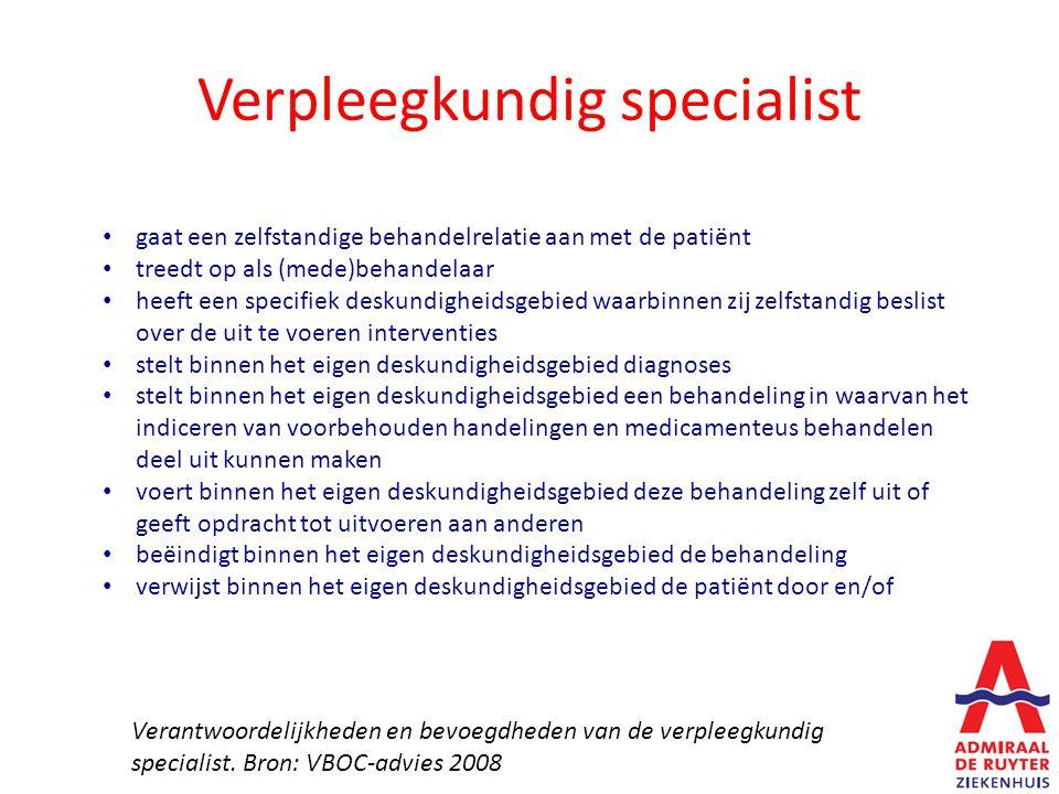 Verpleegkundig specialist gaat een zelfstandige behandelrelatie aan met de patiënt treedt op als (mede)behandelaar heeft een specifiek deskundigheidsg