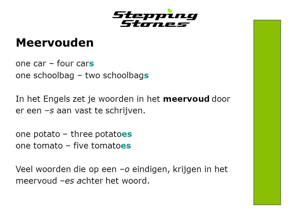one car – four cars one schoolbag – two schoolbags In het Engels zet je woorden in het meervoud door er een –s aan vast te schrijven. one potato – thr