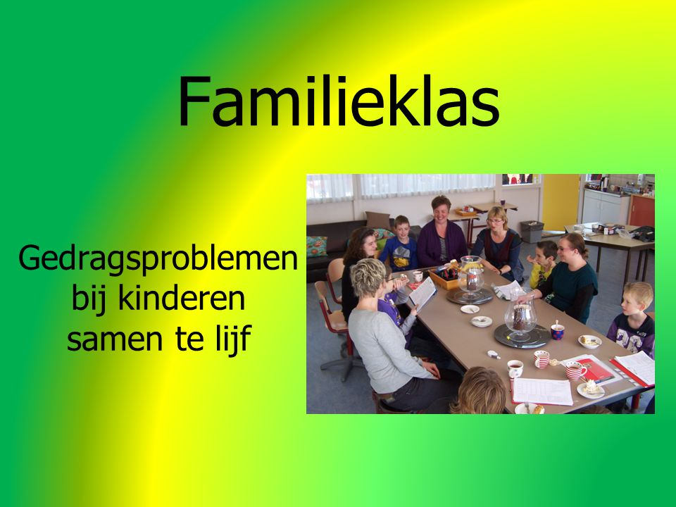 Familieklas Gedragsproblemen bij kinderen samen te lijf