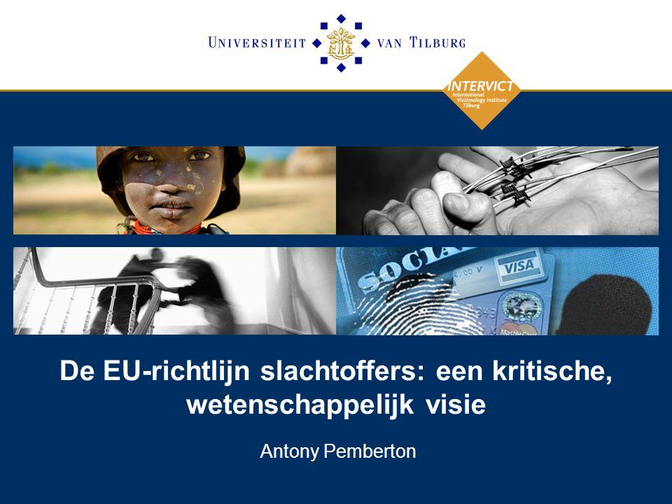 De EU-richtlijn slachtoffers: een kritische, wetenschappelijk visie Antony Pemberton