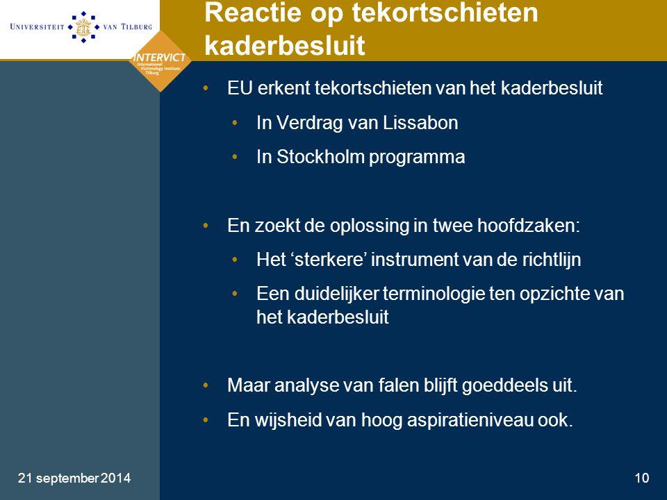 21 september 201410 Reactie op tekortschieten kaderbesluit EU erkent tekortschieten van het kaderbesluit In Verdrag van Lissabon In Stockholm programm