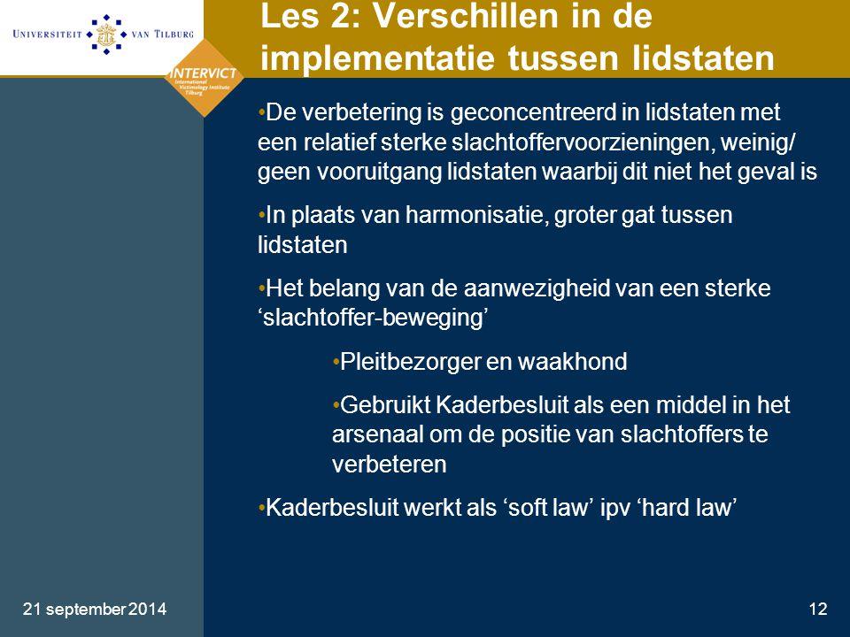 21 september 201412 Les 2: Verschillen in de implementatie tussen lidstaten De verbetering is geconcentreerd in lidstaten met een relatief sterke slac