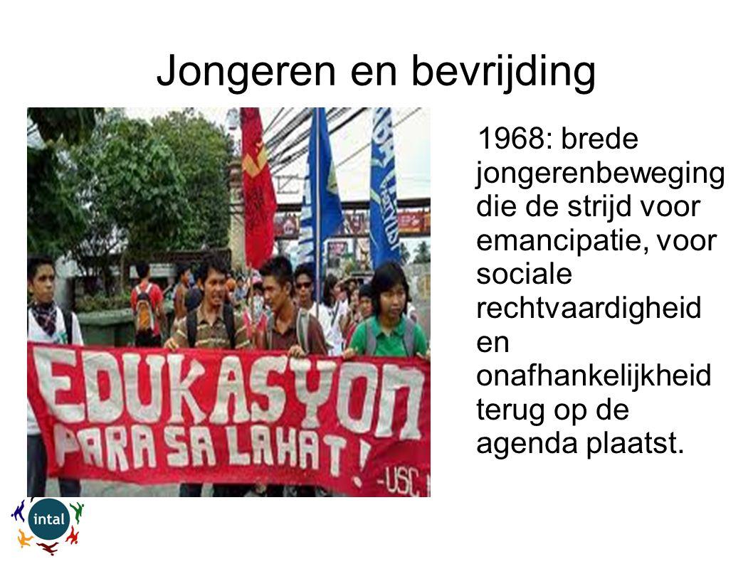 Jongeren en bevrijding 1968: brede jongerenbeweging die de strijd voor emancipatie, voor sociale rechtvaardigheid en onafhankelijkheid terug op de agenda plaatst.