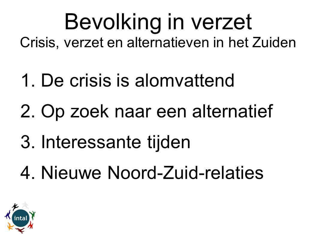 1. De crisis is alomvattend 2. Op zoek naar een alternatief 3.