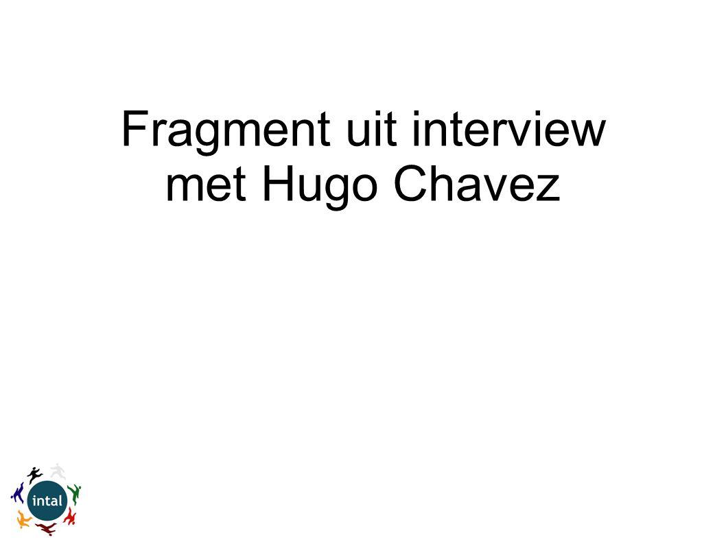 Fragment uit interview met Hugo Chavez