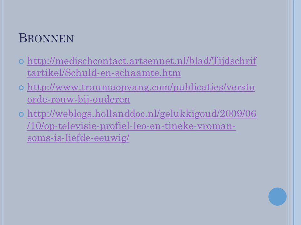 B RONNEN http://medischcontact.artsennet.nl/blad/Tijdschrif tartikel/Schuld-en-schaamte.htm http://www.traumaopvang.com/publicaties/versto orde-rouw-b