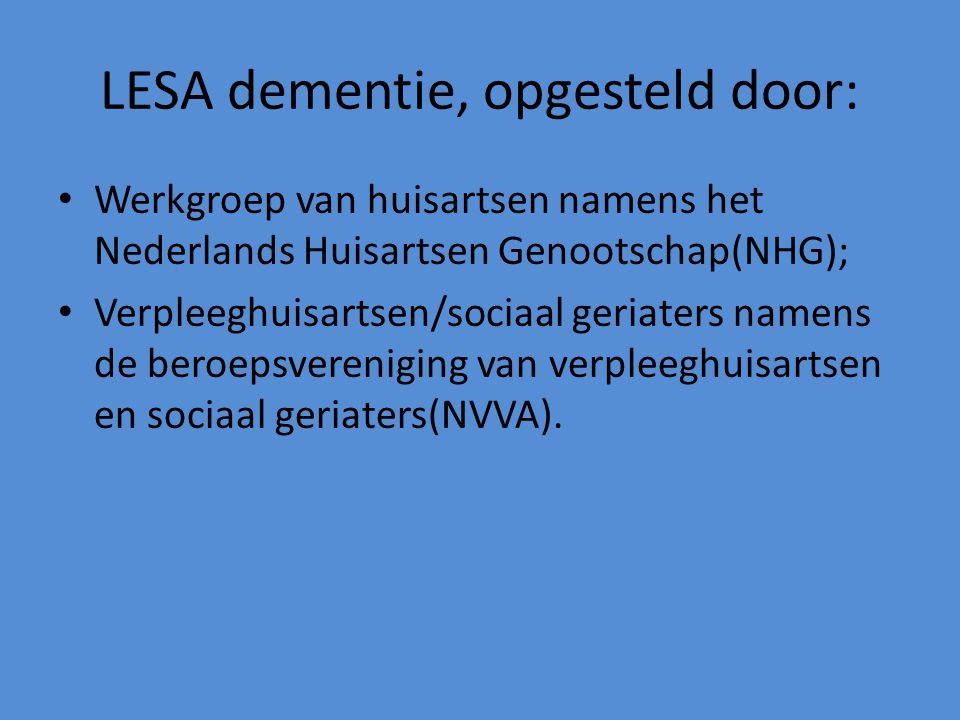 LESA dementie, opgesteld door: Werkgroep van huisartsen namens het Nederlands Huisartsen Genootschap(NHG); Verpleeghuisartsen/sociaal geriaters namens