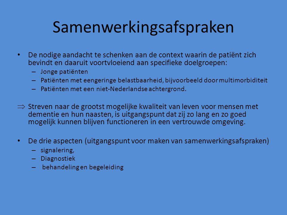 Samenwerkingsafspraken De nodige aandacht te schenken aan de context waarin de patiënt zich bevindt en daaruit voortvloeiend aan specifieke doelgroepe