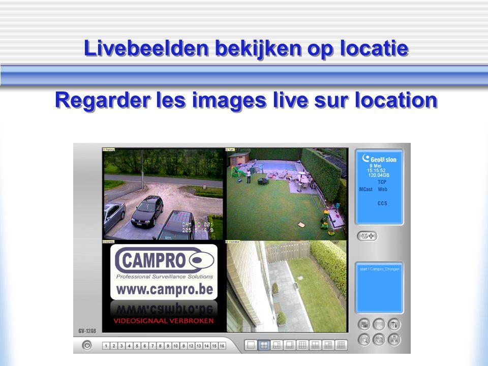 Livebeelden bekijken op locatie Regarder les images live sur location
