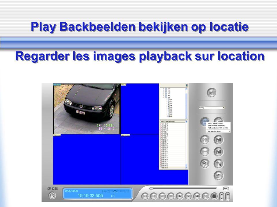 Play Backbeelden bekijken op locatie Regarder les images playback sur location