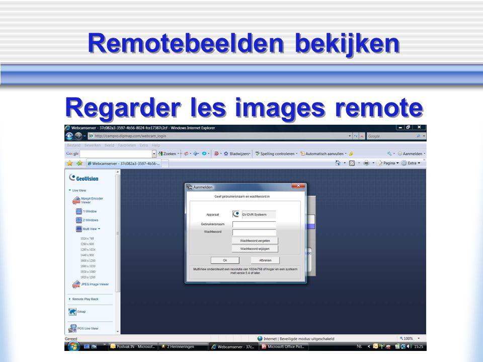 Remotebeelden bekijken Regarder les images remote