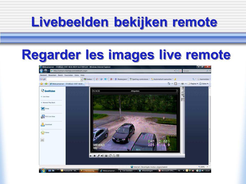 Livebeelden bekijken remote Regarder les images live remote