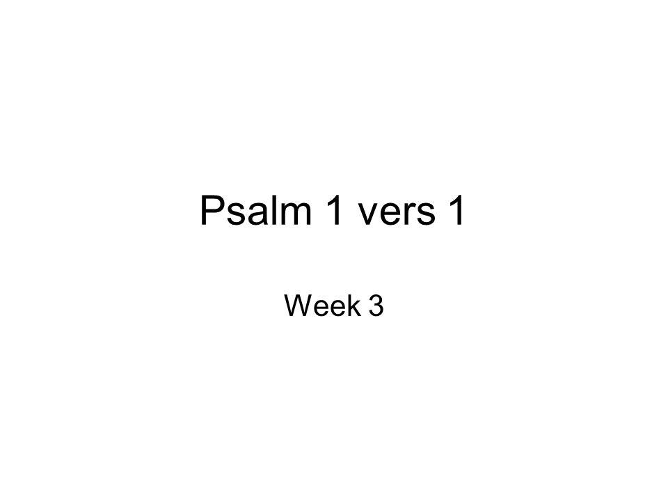Psalm 1 vers 1 ob Welzalig hij, die in der bozen raad, Niet wandelt, noch op t pad der zondaars staat, Noch nederzit, daar zulken samenrotten, Die roekeloos met God en godsdienst spotten; Maar s HEEREN wet blijmoedig dag en nacht Herdenkt, bepeinst en ijverig betracht.