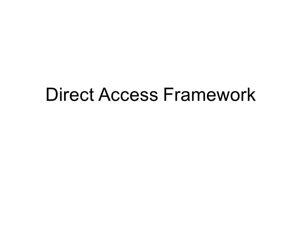 Direct Access Framework