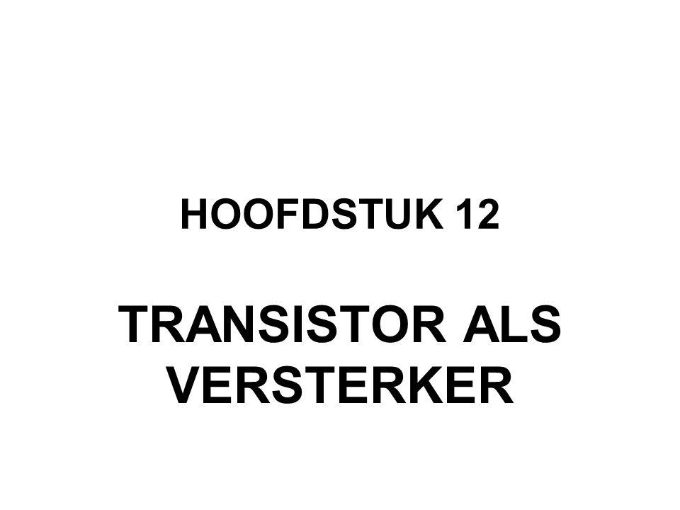 HOOFDSTUK 12 TRANSISTOR ALS VERSTERKER