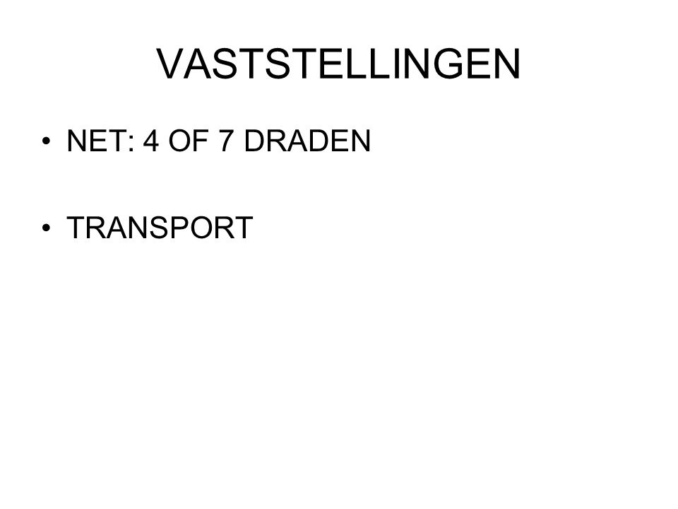 VASTSTELLINGEN NET: 4 OF 7 DRADEN TRANSPORT