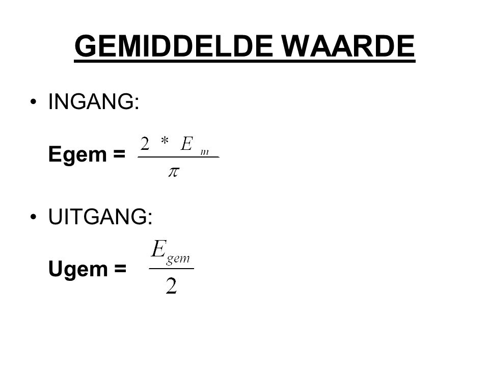 GEMIDDELDE WAARDE INGANG: Egem = UITGANG: Ugem =
