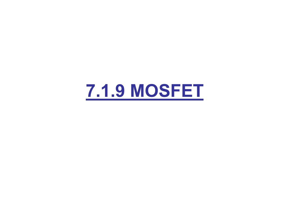 7.1.9 MOSFET
