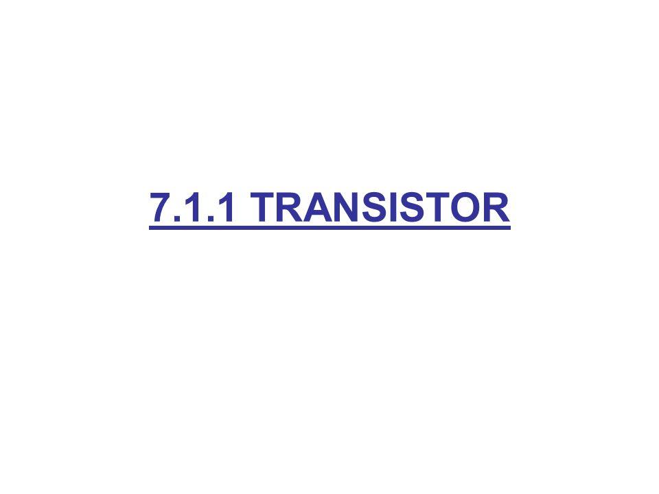 7.1.1 TRANSISTOR