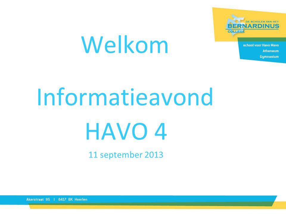 Welkom Informatieavond HAVO 4 11 september 2013