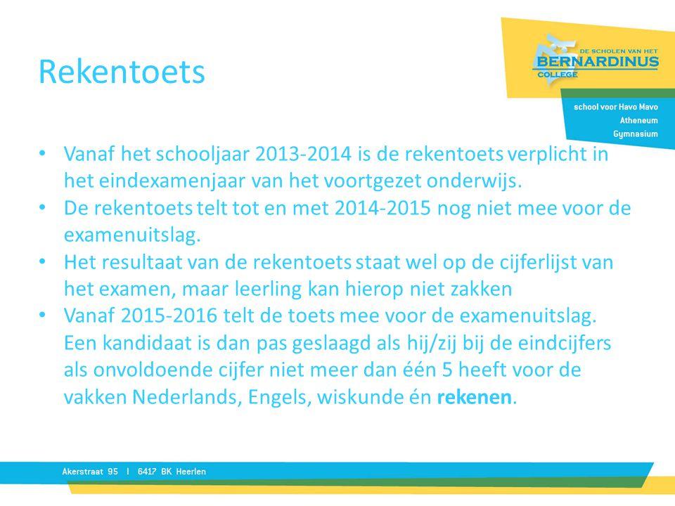 Rekentoets Vanaf het schooljaar 2013-2014 is de rekentoets verplicht in het eindexamenjaar van het voortgezet onderwijs.