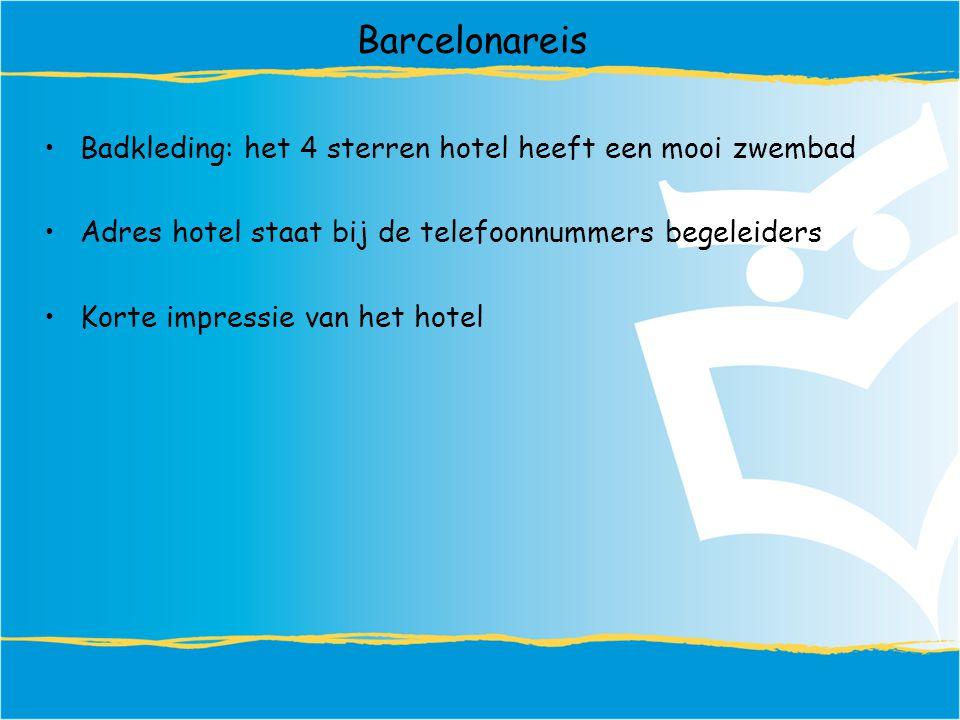Barcelonareis Badkleding: het 4 sterren hotel heeft een mooi zwembad Adres hotel staat bij de telefoonnummers begeleiders Korte impressie van het hotel