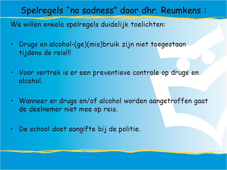 We willen enkele spelregels duidelijk toelichten: Drugs en alcohol-(ge)(mis)bruik zijn niet toegestaan tijdens de reis!!.