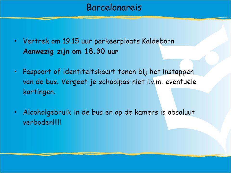 Barcelonareis Vertrek om 19.15 uur parkeerplaats Kaldeborn Aanwezig zijn om 18.30 uur Paspoort of identiteitskaart tonen bij het instappen van de bus.