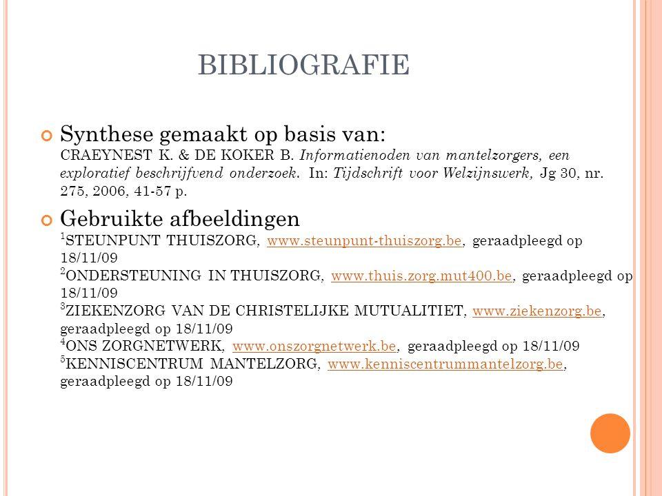 BIBLIOGRAFIE Synthese gemaakt op basis van: CRAEYNEST K.