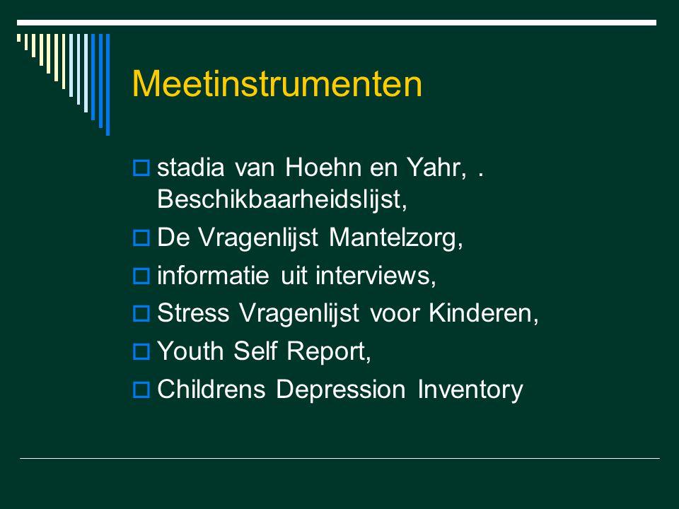 Meetinstrumenten  stadia van Hoehn en Yahr,. Beschikbaarheidslijst,  De Vragenlijst Mantelzorg,  informatie uit interviews,  Stress Vragenlijst vo
