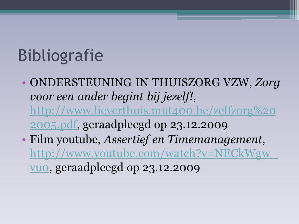 Bibliografie ONDERSTEUNING IN THUISZORG VZW, Zorg voor een ander begint bij jezelf!, http://www.lieverthuis.mut400.be/zelfzorg%20 2005.pdf, geraadplee