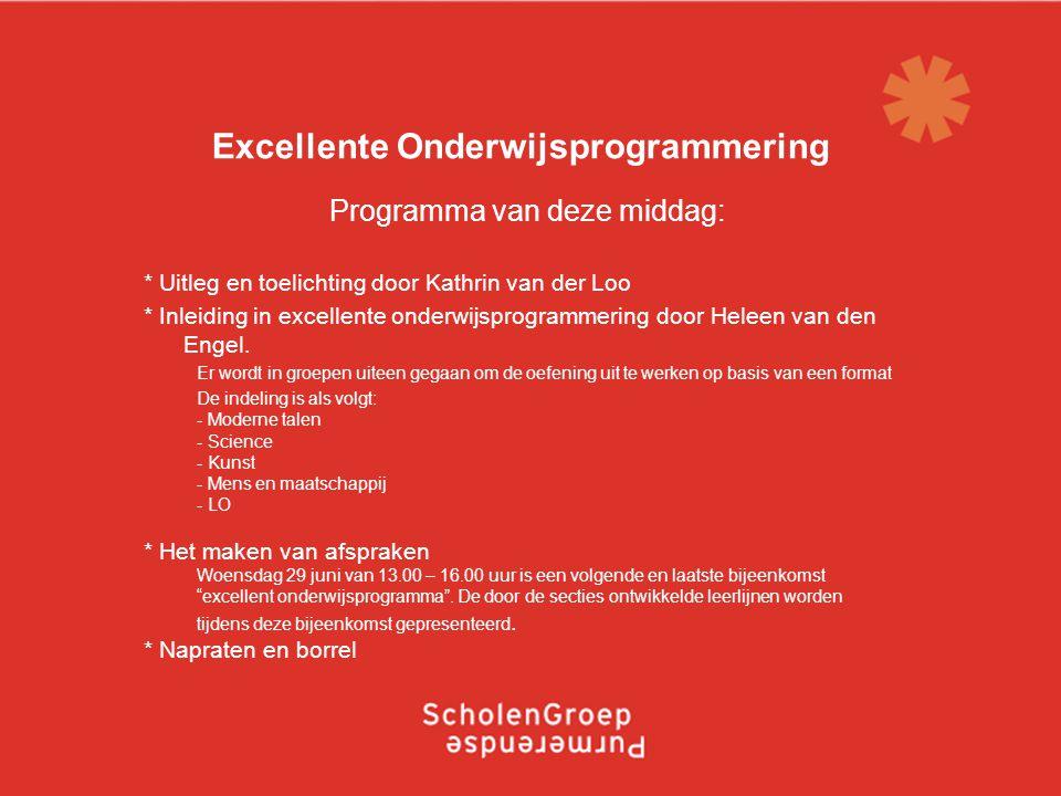Excellente Onderwijsprogrammering Programma van deze middag: * Uitleg en toelichting door Kathrin van der Loo * Inleiding in excellente onderwijsprogrammering door Heleen van den Engel.