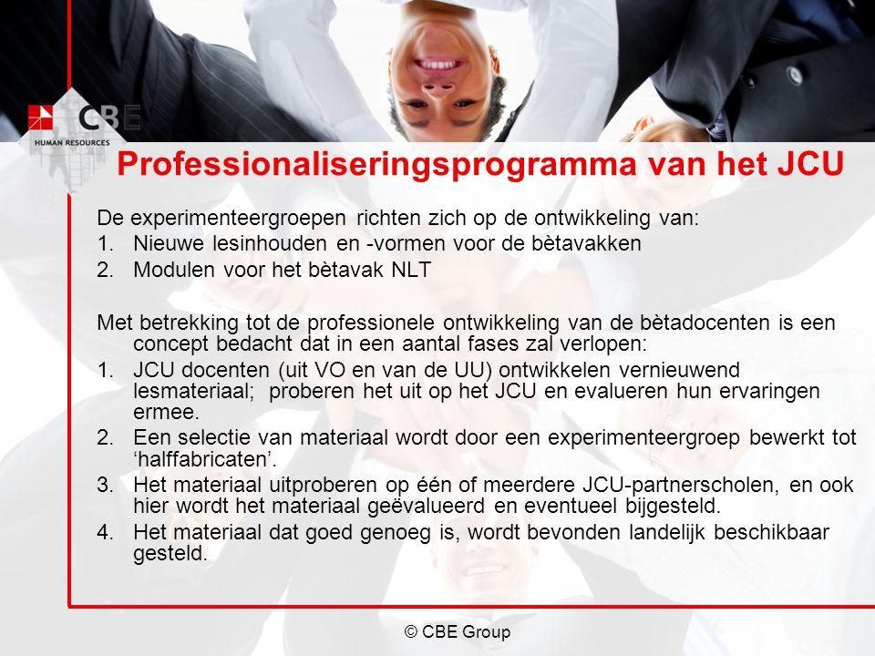 © CBE Group Professionaliseringsprogramma van het JCU De experimenteergroepen richten zich op de ontwikkeling van: 1.Nieuwe lesinhouden en -vormen voo