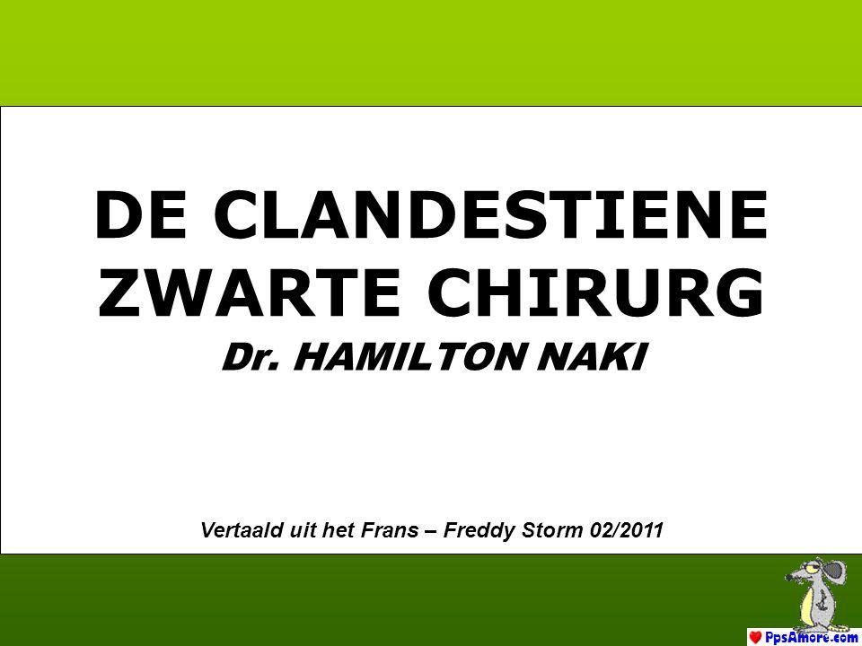 Dr. HAMILTON NAKI DE CLANDESTIENE ZWARTE CHIRURG Vertaald uit het Frans – Freddy Storm 02/2011