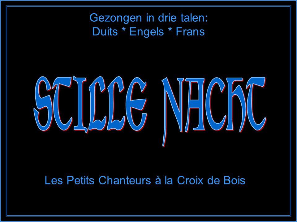 Gezongen in drie talen: Duits * Engels * Frans Les Petits Chanteurs à la Croix de Bois