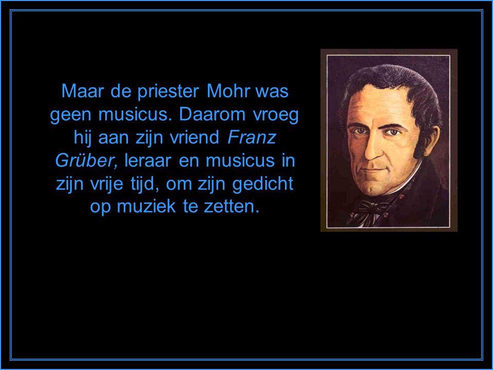 Maar de priester Mohr was geen musicus.