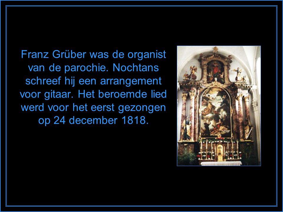 Franz Grüber was de organist van de parochie.Nochtans schreef hij een arrangement voor gitaar.