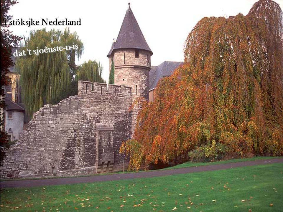 want doôr de jaore heen blif Limburg ónbetwis
