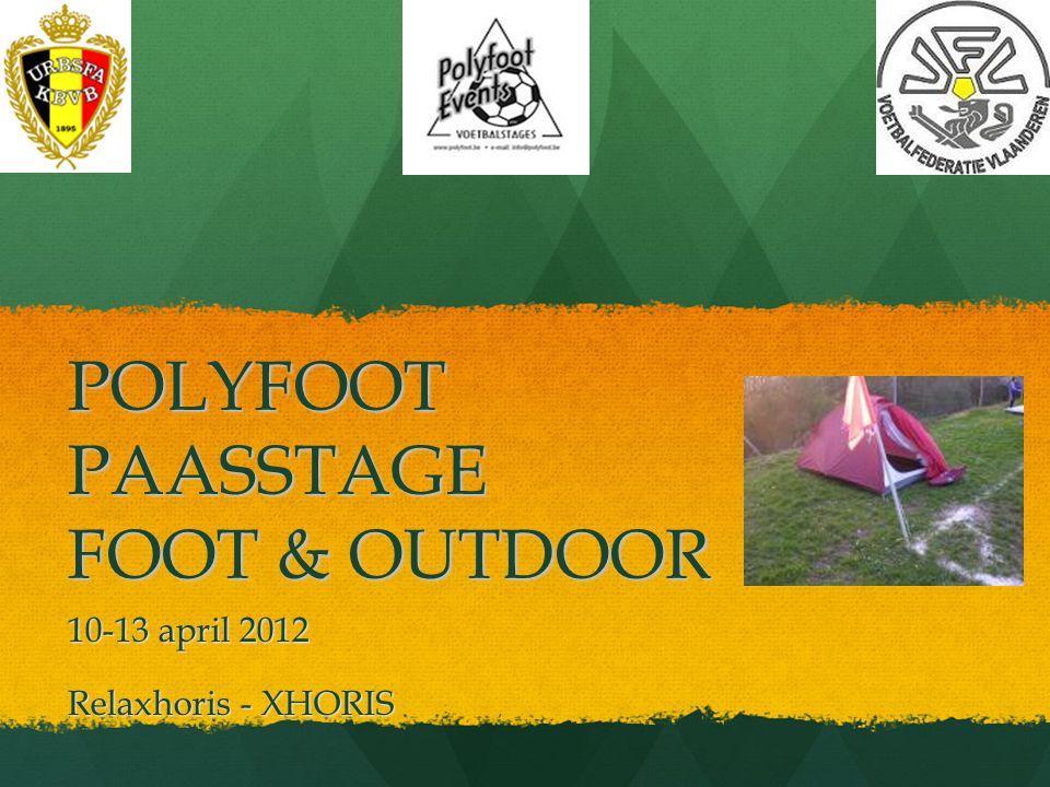 POLYFOOT PAASSTAGE FOOT & OUTDOOR 10-13 april 2012 Relaxhoris - XHORIS