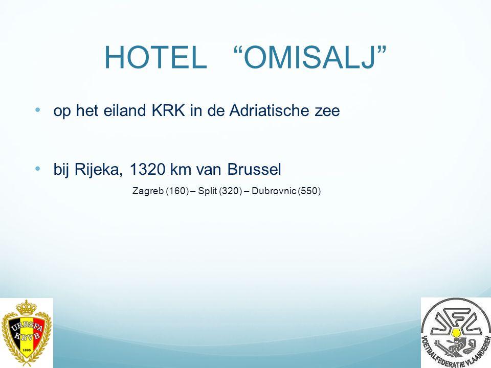 HOTEL OMISALJ op het eiland KRK in de Adriatische zee bij Rijeka, 1320 km van Brussel Zagreb (160) – Split (320) – Dubrovnic (550) 3