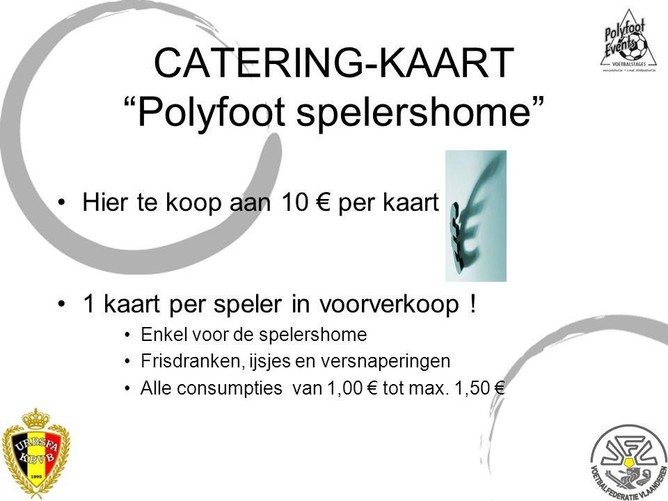 """CATERING-KAART """"Polyfoot spelershome"""" Hier te koop aan 10 € per kaart 1 kaart per speler in voorverkoop ! Enkel voor de spelershome Frisdranken, ijsje"""