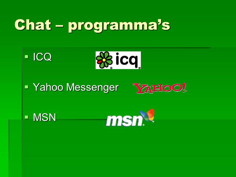 Chat – programma's  ICQ  Yahoo Messenger  MSN