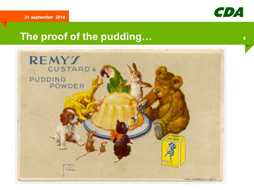21 september 2014 9 The proof of the pudding…