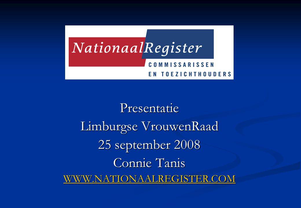 Presentatie Limburgse VrouwenRaad 25 september 2008 Connie Tanis WWW.NATIONAALREGISTER.COM