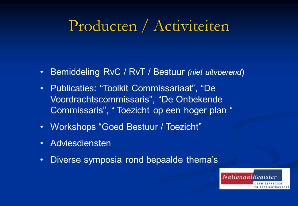 Producten / Activiteiten Bemiddeling RvC / RvT / Bestuur (niet-uitvoerend ) Publicaties: Toolkit Commissariaat , De Voordrachtscommissaris , De Onbekende Commissaris , Toezicht op een hoger plan Workshops Goed Bestuur / Toezicht Adviesdiensten Diverse symposia rond bepaalde thema's