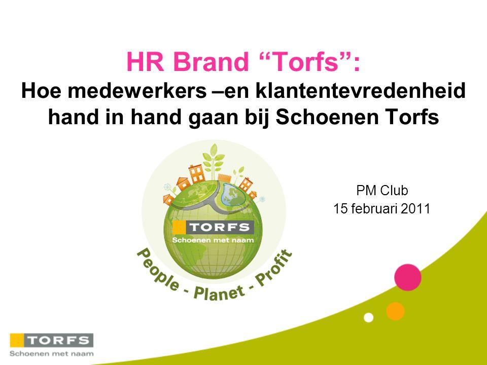 """HR Brand """"Torfs"""": Hoe medewerkers –en klantentevredenheid hand in hand gaan bij Schoenen Torfs PM Club 15 februari 2011"""