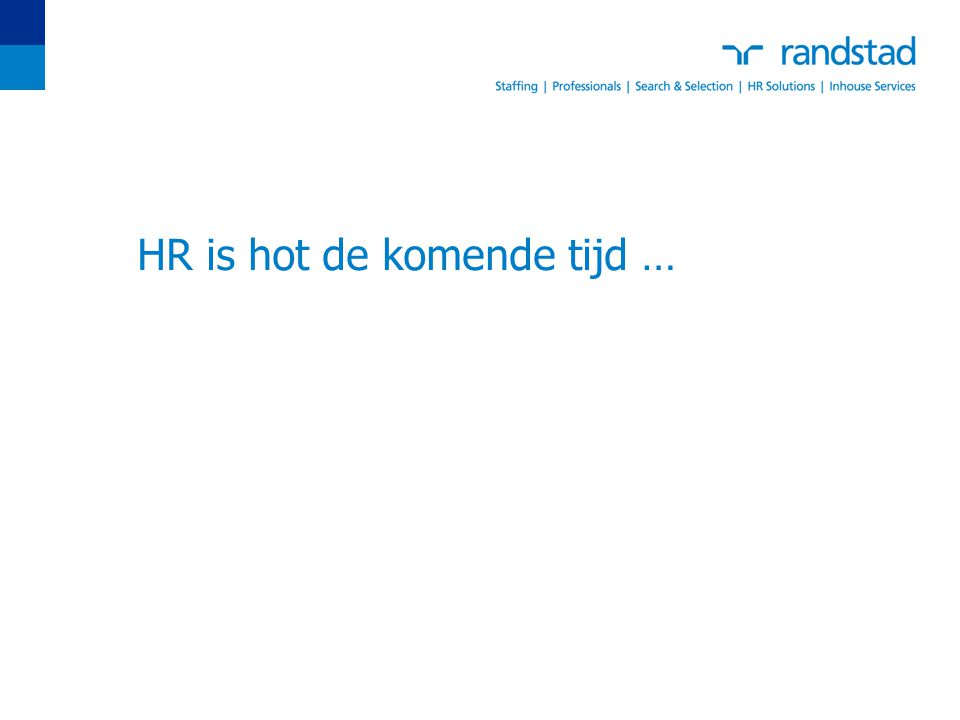 HR is hot de komende tijd …