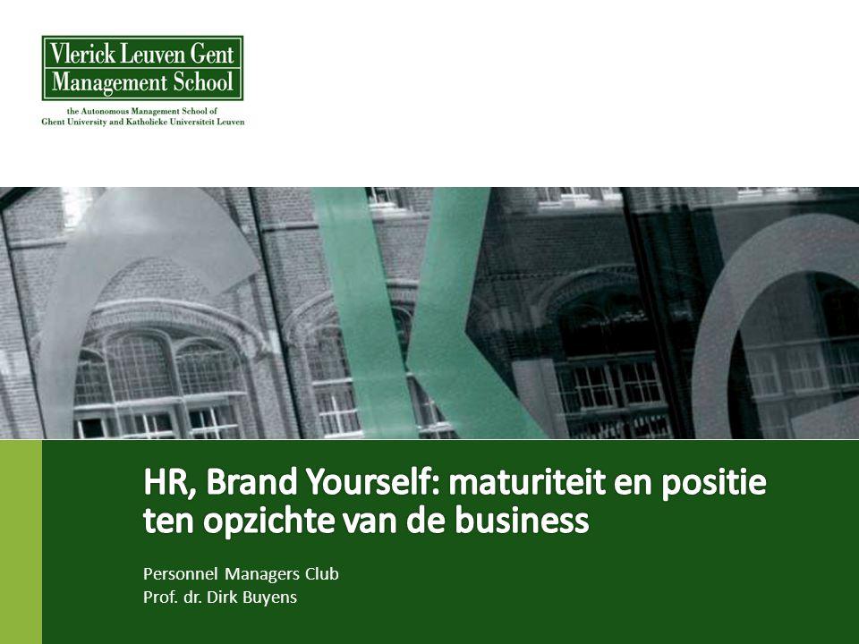 © Vlerick Leuven Gent Management School It takes two to tango → External: Employer Branding → Internal: HR transformation Prof Dr Dirk Buyens